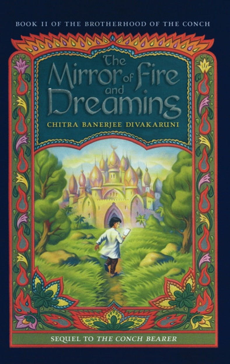 The Mirror Of Fire And Dreaming (Brotherhood Of The Conch) by Chitra Banerjee Divakaruni