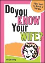 Do You Know Your Wife?: A Quiz about the Woman in Your Life price comparison at Flipkart, Amazon, Crossword, Uread, Bookadda, Landmark, Homeshop18