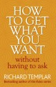 How to Get What You Want Without Having To Ask price comparison at Flipkart, Amazon, Crossword, Uread, Bookadda, Landmark, Homeshop18
