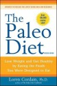 The Paleo Diet: Lose Weight and Get Healthy by Eating the Foods You Were Designed to Eat price comparison at Flipkart, Amazon, Crossword, Uread, Bookadda, Landmark, Homeshop18
