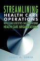 Streamlining Health Care Operations: How Lean Logistics Can Transform Organizations price comparison at Flipkart, Amazon, Crossword, Uread, Bookadda, Landmark, Homeshop18