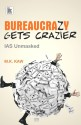 Bureaucrazy Gets Crazier: IAS Unmasked price comparison at Flipkart, Amazon, Crossword, Uread, Bookadda, Landmark, Homeshop18