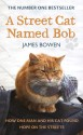 Street Cat Named Bob: How One Man and His Cat Found Hope on the Streets price comparison at Flipkart, Amazon, Crossword, Uread, Bookadda, Landmark, Homeshop18