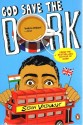 God Save the Dork price comparison at Flipkart, Amazon, Crossword, Uread, Bookadda, Landmark, Homeshop18