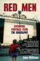 Red Men: Liverpool Football Club: The Biography price comparison at Flipkart, Amazon, Crossword, Uread, Bookadda, Landmark, Homeshop18