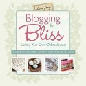 Blogging for Bliss: Crafting Your Own Online Journal: A Guide for Crafters, Artists & Creatives of All Kinds price comparison at Flipkart, Amazon, Crossword, Uread, Bookadda, Landmark, Homeshop18