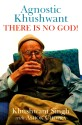 Agnostic Khushwant: There Is No God! price comparison at Flipkart, Amazon, Crossword, Uread, Bookadda, Landmark, Homeshop18