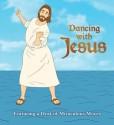 Dancing with Jesus: Featuring a Host of Miraculous Moves price comparison at Flipkart, Amazon, Crossword, Uread, Bookadda, Landmark, Homeshop18