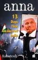 Anna: 13 Days That Awakened India price comparison at Flipkart, Amazon, Crossword, Uread, Bookadda, Landmark, Homeshop18