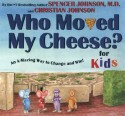 Who Moved My Cheese? for Kids: An A-Mazing Way to Change and Win! price comparison at Flipkart, Amazon, Crossword, Uread, Bookadda, Landmark, Homeshop18