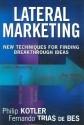 Lateral Marketing: New Techniques for Finding Breakthrough Ideas 1st Edition price comparison at Flipkart, Amazon, Crossword, Uread, Bookadda, Landmark, Homeshop18
