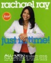 Rachael Ray: Just in Time: All New 30 Minutes Meals, plus Super Fast 15 Minute Meals and Slow It Down 60 Minute Meals  English  available at Flipkart for Rs.1080