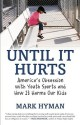 Until It Hurts: America's Obsession with Youth Sports and How It Harms Our Kids price comparison at Flipkart, Amazon, Crossword, Uread, Bookadda, Landmark, Homeshop18
