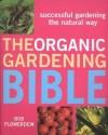 The Organic Gardening Bible: Successful Gardening the Natural Way price comparison at Flipkart, Amazon, Crossword, Uread, Bookadda, Landmark, Homeshop18