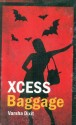 Xcess Baggage price comparison at Flipkart, Amazon, Crossword, Uread, Bookadda, Landmark, Homeshop18