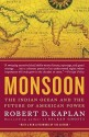 Monsoon: The Indian Ocean and the Future of American Power price comparison at Flipkart, Amazon, Crossword, Uread, Bookadda, Landmark, Homeshop18