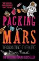 Packing for Mars: The Curious Science of Life in Space price comparison at Flipkart, Amazon, Crossword, Uread, Bookadda, Landmark, Homeshop18