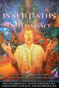 Inner Paths to Outer Space: Journeys to Alien Worlds Through Psychedelics and Other Spiritual Technologies price comparison at Flipkart, Amazon, Crossword, Uread, Bookadda, Landmark, Homeshop18