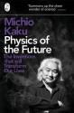 Physics of the Future : The Inventions That Will Transform Our Lives price comparison at Flipkart, Amazon, Crossword, Uread, Bookadda, Landmark, Homeshop18