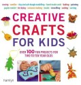 Creative Crafts for Kids: Over 100 Fun Projects for Two to Ten Year Olds price comparison at Flipkart, Amazon, Crossword, Uread, Bookadda, Landmark, Homeshop18