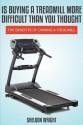 Is Buying a Treadmill More Difficult Than You Thought: The Benefits of Owning a Treadmill 9781631876264 available at Flipkart for Rs.399