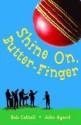 Shine On Butter Finger price comparison at Flipkart, Amazon, Crossword, Uread, Bookadda, Landmark, Homeshop18