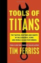 Tools of Titans : The Tactis, Routines and Habits of Billionaires, Icons and World - Class Performers price comparison at Flipkart, Amazon, Crossword, Uread, Bookadda, Landmark, Homeshop18