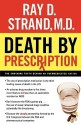 Death by Prescription: The Shocking Truth Behind an Overmedicated Nation price comparison at Flipkart, Amazon, Crossword, Uread, Bookadda, Landmark, Homeshop18