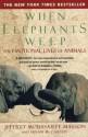 When Elephants Weep: The Emotional Lives of Animals price comparison at Flipkart, Amazon, Crossword, Uread, Bookadda, Landmark, Homeshop18