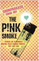 The Pink Smoke price comparison at Flipkart, Amazon, Crossword, Uread, Bookadda, Landmark, Homeshop18