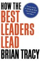 How the Best Leaders Lead: Proven Secrets to Getting the Most Out of Yourself and Others price comparison at Flipkart, Amazon, Crossword, Uread, Bookadda, Landmark, Homeshop18