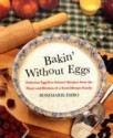 Bakin Without Eggs: Delicious Egg-Free Dessert Recipes from the Heart and Kitchen of a Food-Allergic Family price comparison at Flipkart, Amazon, Crossword, Uread, Bookadda, Landmark, Homeshop18