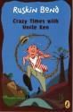 Crazy Times with Uncle Ken price comparison at Flipkart, Amazon, Crossword, Uread, Bookadda, Landmark, Homeshop18