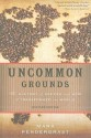 Uncommon Grounds: The History of Coffee and How It Transformed Our World price comparison at Flipkart, Amazon, Crossword, Uread, Bookadda, Landmark, Homeshop18