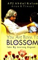 YOU ARE BORN TO BLOSSOM price comparison at Flipkart, Amazon, Crossword, Uread, Bookadda, Landmark, Homeshop18
