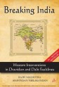 Breaking India: Western Interventions In Dravidian And Dalit Faultlines price comparison at Flipkart, Amazon, Crossword, Uread, Bookadda, Landmark, Homeshop18
