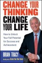 Change Your Thinking, Change Your Life: How to Unlock Your Full Potential for Success and Achievement New edition Edition price comparison at Flipkart, Amazon, Crossword, Uread, Bookadda, Landmark, Homeshop18