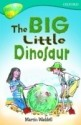 Oxford Reading Tree: Stage 9: TreeTops: The Big, Little Dinosaur price comparison at Flipkart, Amazon, Crossword, Uread, Bookadda, Landmark, Homeshop18