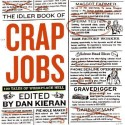 The Idler Book of Crap Jobs: 100 Tales of Workplace Hell price comparison at Flipkart, Amazon, Crossword, Uread, Bookadda, Landmark, Homeshop18