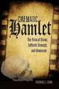 Cinematic Hamlet: The Films of Olivier, Zeffirelli, Branagh, and Almereyda price comparison at Flipkart, Amazon, Crossword, Uread, Bookadda, Landmark, Homeshop18