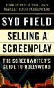 Selling a Screenplay: The Screenwriter's Guide to Hollywood price comparison at Flipkart, Amazon, Crossword, Uread, Bookadda, Landmark, Homeshop18