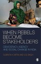 When Rebels Become Stakeholders : Democracy, Agency And Social Change In India First Edition price comparison at Flipkart, Amazon, Crossword, Uread, Bookadda, Landmark, Homeshop18