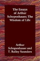 The Essays of Arthur Schopenhauer; The Wisdom of Life price comparison at Flipkart, Amazon, Crossword, Uread, Bookadda, Landmark, Homeshop18