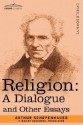 Religion: A Dialogue and Other Essays price comparison at Flipkart, Amazon, Crossword, Uread, Bookadda, Landmark, Homeshop18