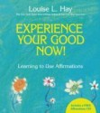 Experience Your Good Now!: Learning to Use Affirmations [With CD (Audio)] price comparison at Flipkart, Amazon, Crossword, Uread, Bookadda, Landmark, Homeshop18