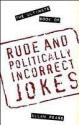 The Ultimate Book of Rude and Politically Incorrect Jokes price comparison at Flipkart, Amazon, Crossword, Uread, Bookadda, Landmark, Homeshop18