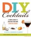 DIY Cocktails: A Simple Guide to Creating Your Own Signature Drinks price comparison at Flipkart, Amazon, Crossword, Uread, Bookadda, Landmark, Homeshop18
