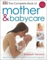 The Complete Book of Mother and Babycare by Fenwick Elizabeth|Author;-English-DK Publishing (Dorling Kindersley)-Hardcover price comparison at Flipkart, Amazon, Crossword, Uread, Bookadda, Landmark, Homeshop18