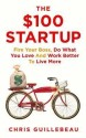 The $100 Startup: Fire Your Boss, Do What You Love and Work Better to Live More price comparison at Flipkart, Amazon, Crossword, Uread, Bookadda, Landmark, Homeshop18