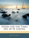 Papers for the Times [Ed. by W. Lewin]. price comparison at Flipkart, Amazon, Crossword, Uread, Bookadda, Landmark, Homeshop18